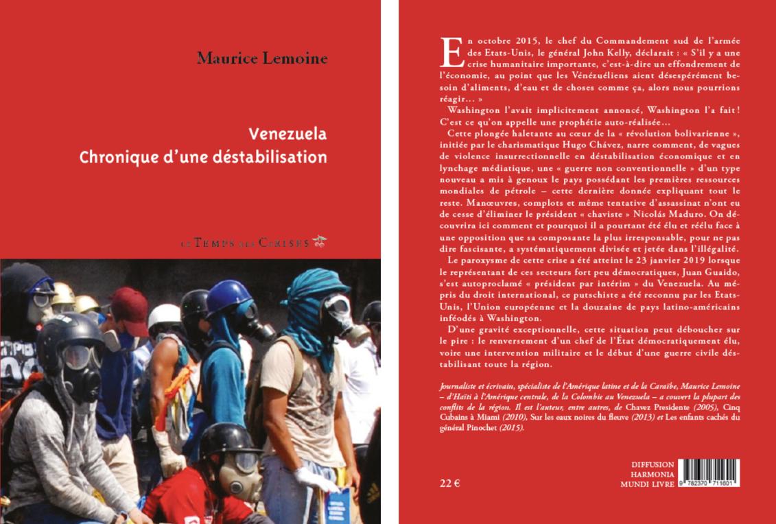 """""""Venezuela, Chronique d'une déstabilisation"""", Maurice Lemoine, éd. Le Temps des cerises, 2019."""