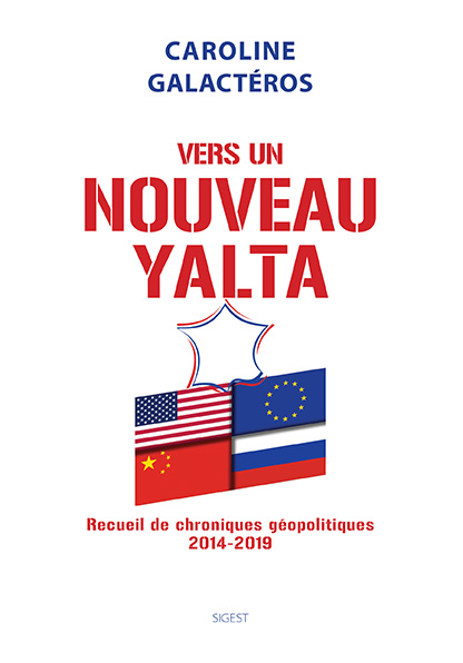 — Nouveau ! — C. Galactéros, «Vers un Nouveau Yalta»