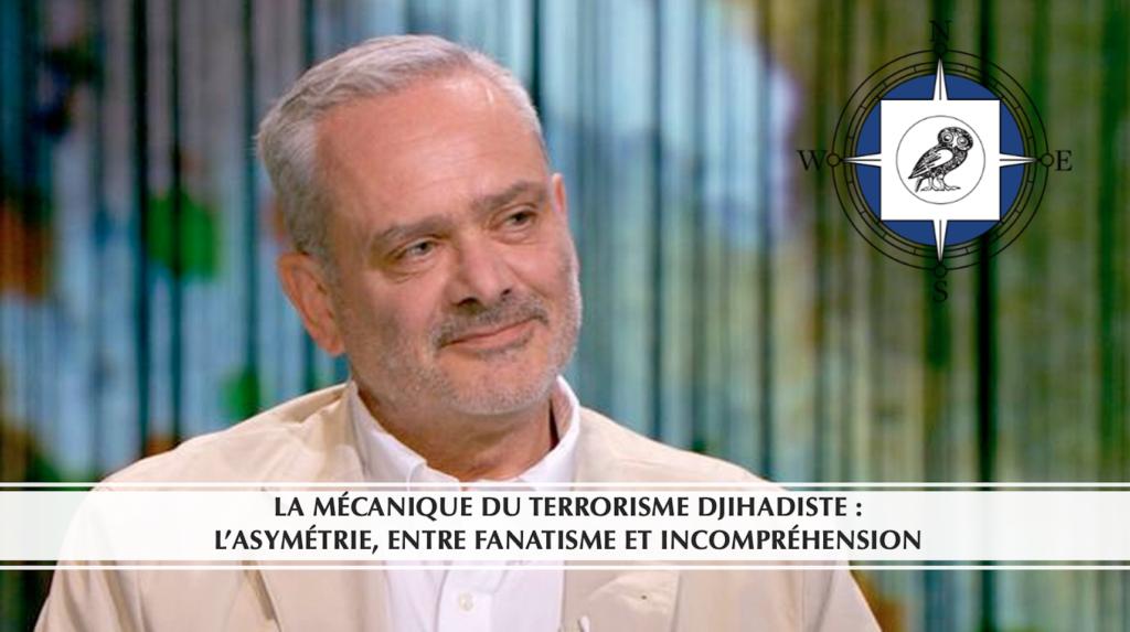 La mécanique du terrorisme djihadiste : l'asymétrie, entre fanatisme et incompréhension